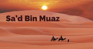 Sa'd bin Muaz kimdir, kısaca hayatı